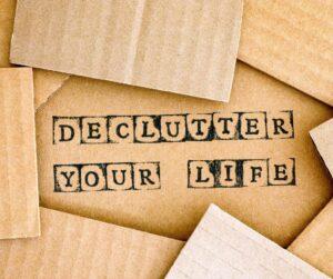 scritta declutter your life